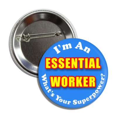im an essential worker whats your superpower button