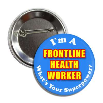 im an frontline health worker whats your superpower button