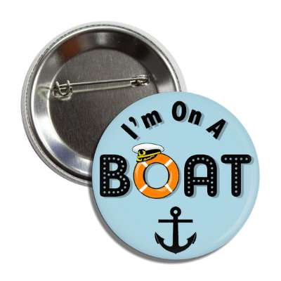 im on a boat captain hat anchor lifesaver button