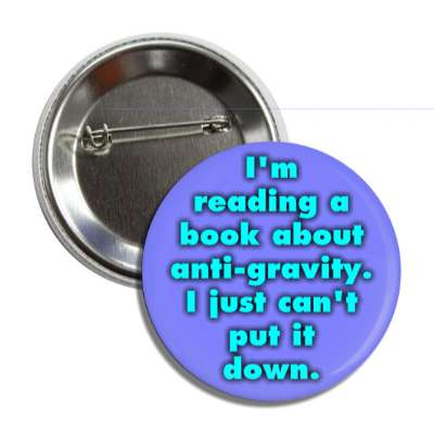 im reading a book about antigravity i just cant put it down button
