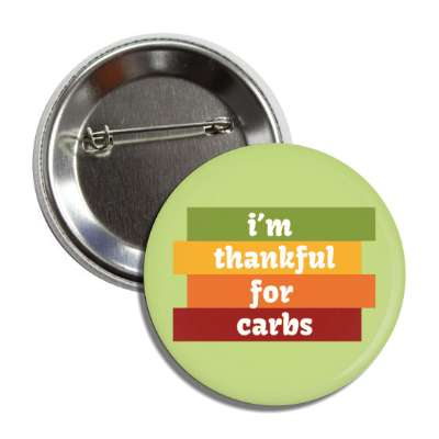 im thankful for carbs button