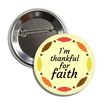im thankful for faith fall leaves button