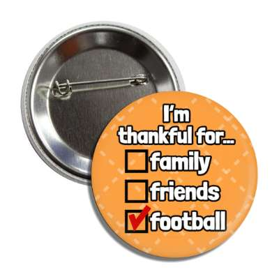 im thankful for family friends football checklist button