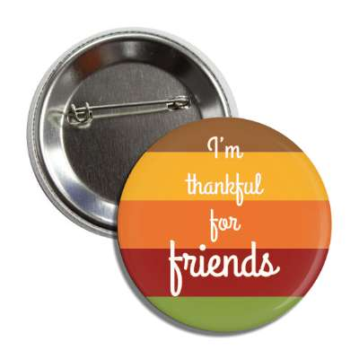 im thankful for friends cursive fall colors button