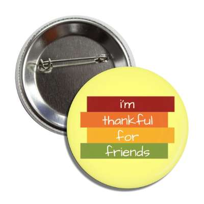 im thankful for friends yellow fall colors button