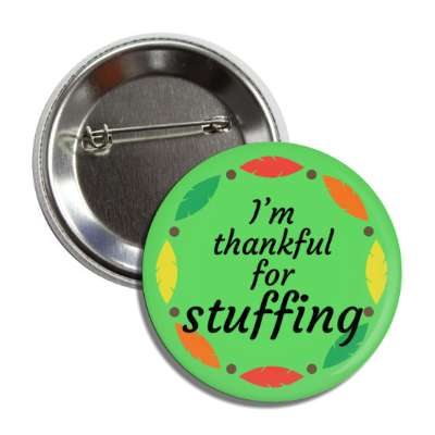 im thankful for stuffing green fall leaves border button