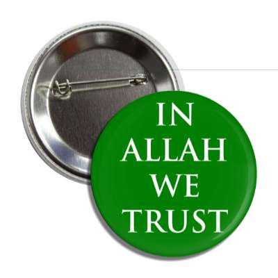 in allah we trust button
