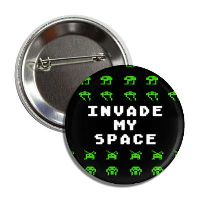 invade my space invaders button