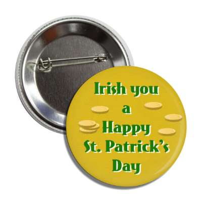 irish you a happy saint patricks day gold coins button
