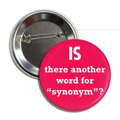 is there another word for synonym button