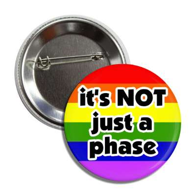 its not just a phase rainbow lgbt flag colors button