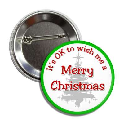 its okay to wish me a merry christmas green border tree silhouette button