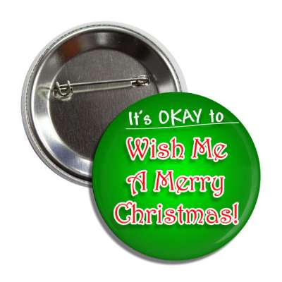 its okay to wish me a merry christmas green gradient red button
