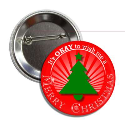 its okay to wish me a merry christmas tree red rays button