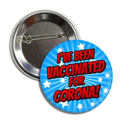ive been vaccinated for corona star burst blue button