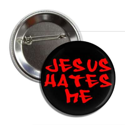 jesus hates me button