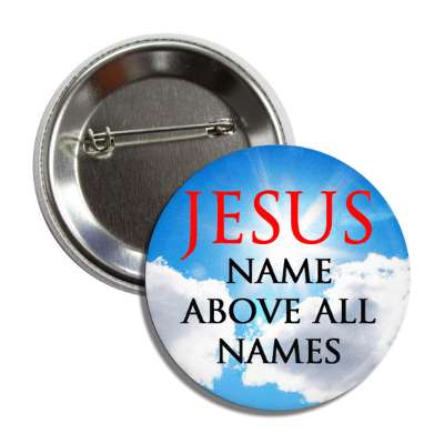 jesus name above all names sun clouds button