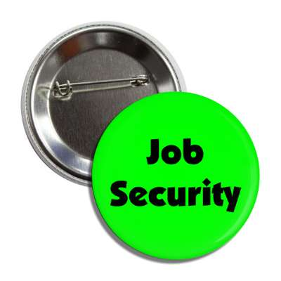 job security button
