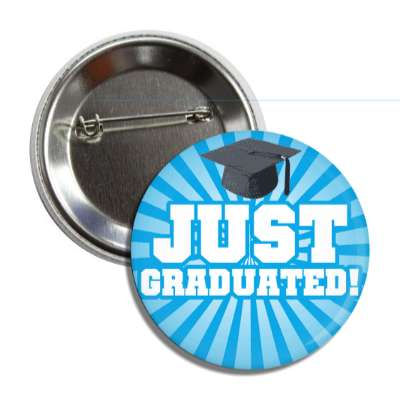 just graduated blue rays cap button