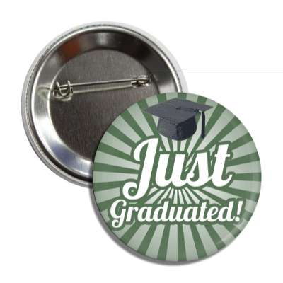 just graduated cursive deep green cap button