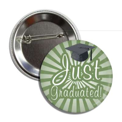 just graduated green rays cap button