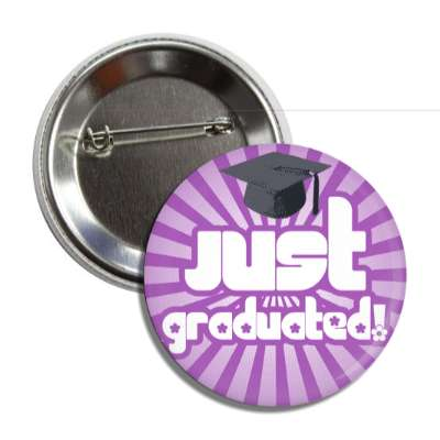 just graduated purple rays cap button