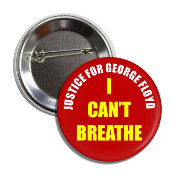 justice for george floyd i cant breathe red yellow white button