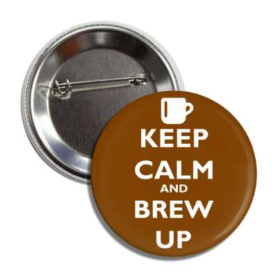keep calm and brew up button