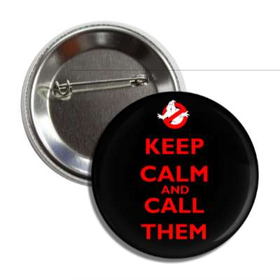keep calm and call them button