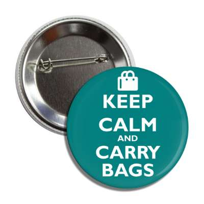 keep calm and carry bags button
