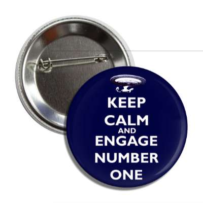 keep calm and engage number one button