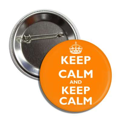 keep calm and keep calm orange button