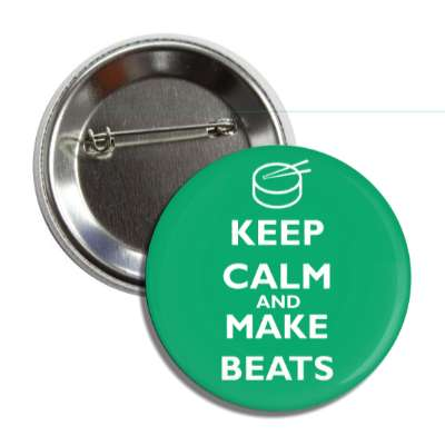 keep calm and make beats button