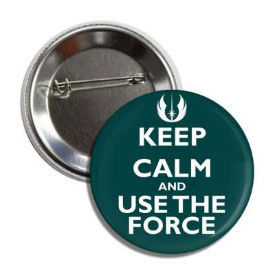 keep calm and use the force button