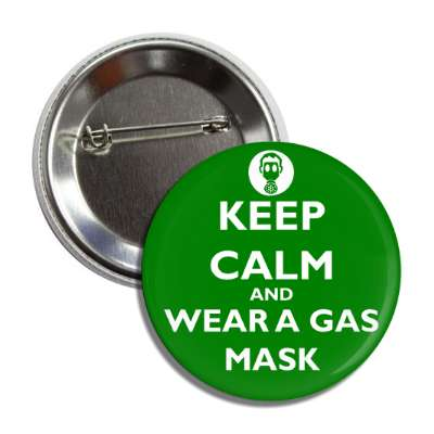 keep calm and wear a gas mask button