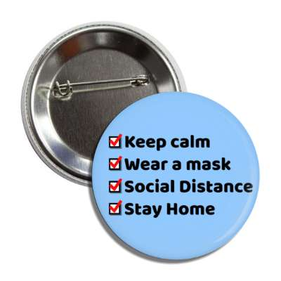 keep calm wear a mask social distance stay home light blue checklist button