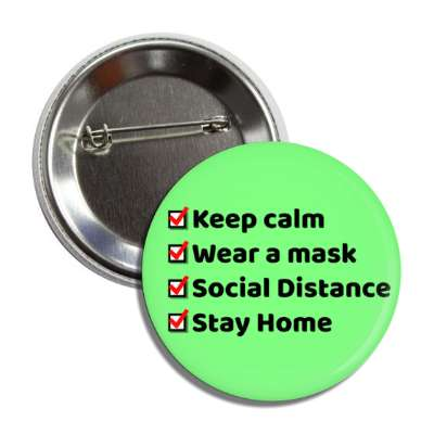 keep calm wear a mask social distance stay home light green checklist butto