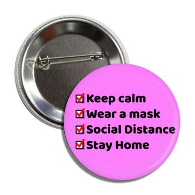 keep calm wear a mask social distance stay home magenta checklist button