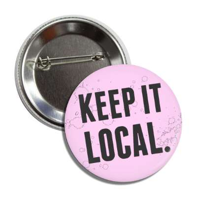 keep it local light magenta modern button