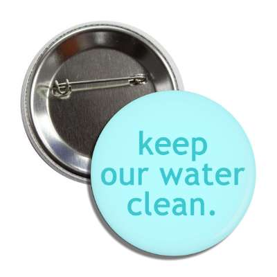 keep our water clean button