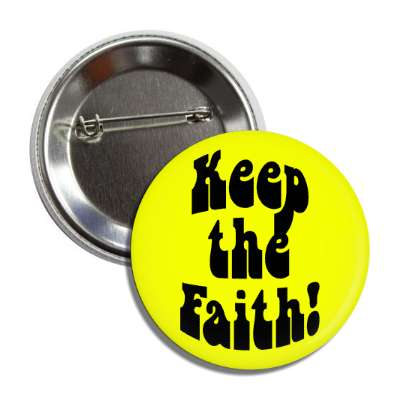 keep the faith yellow hippy button
