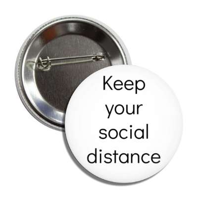 keep your social distance button
