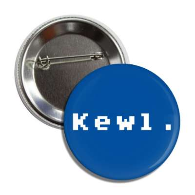 kewl button