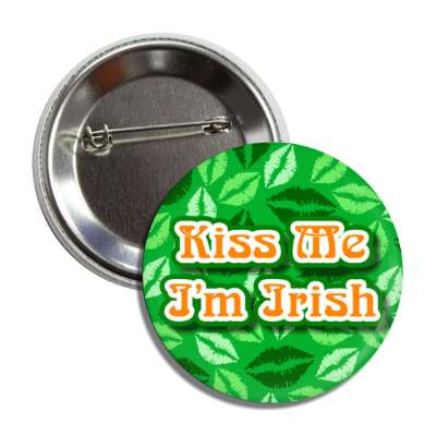 kiss me im irish green prints lipstick button