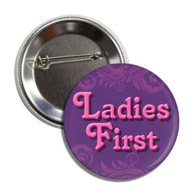 ladies first button
