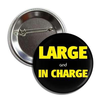 large and in charge button