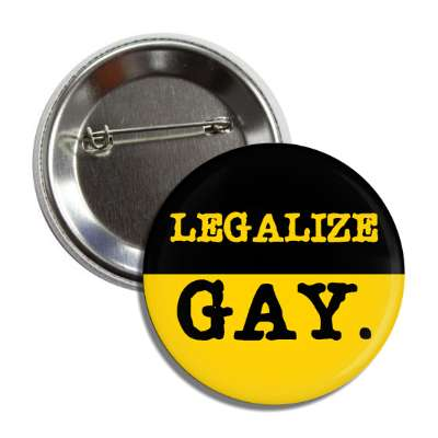 legalize gay button