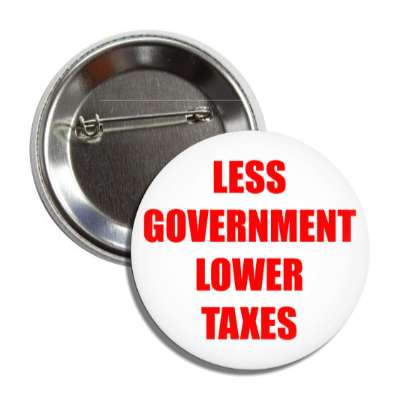 less government lower taxes button