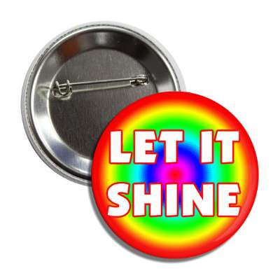 let it shine circular rainbow button