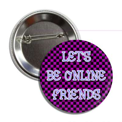 lets be online friends button